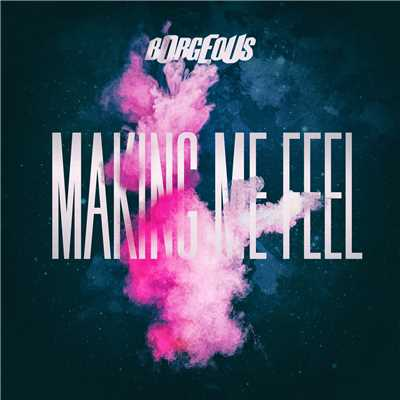 シングル/Making Me Feel/Borgeous
