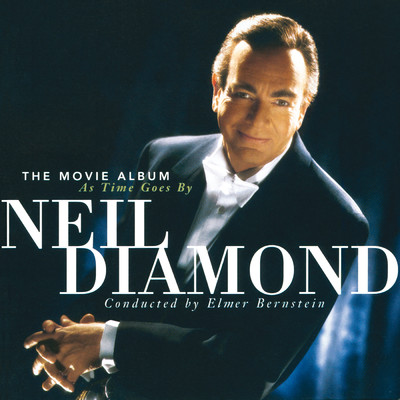 ハイレゾアルバム/The Movie Album: As Time Goes By/Neil Diamond