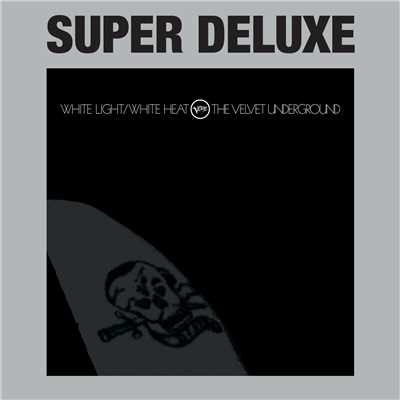 アルバム/White Light / White Heat (Super Deluxe)/The Velvet Underground