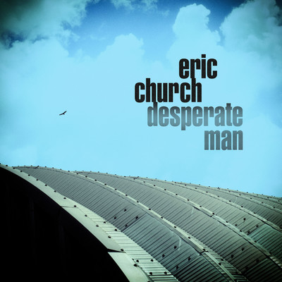 シングル/Desperate Man/Eric Church