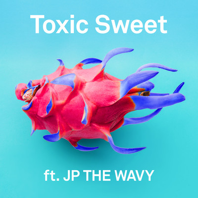 アルバム/Toxic Sweet feat. JP THE WAVY/m-flo