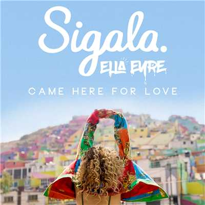 シングル/Came Here for Love/Sigala & Ella Eyre