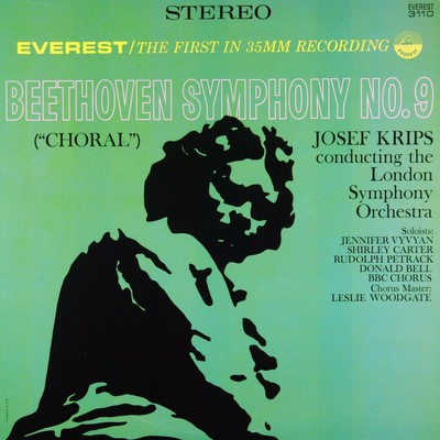 "アルバム/Beethoven: Symphony No. 9 in D Minor, Op. 125 ""Choral"" (Transferred from the Original Everest Records Master Tapes)/London Symphony Orchestra & Josef Krips"