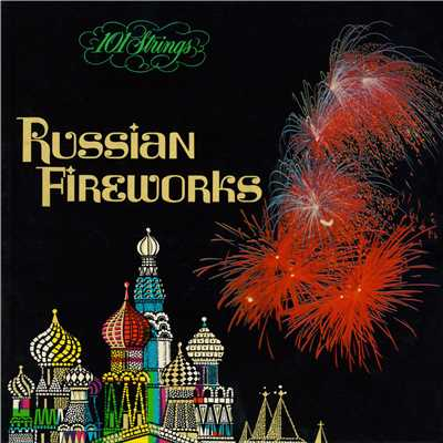 アルバム/Russian Fireworks (Remastered from the Original Somerset Tapes)/101 Strings Orchestra