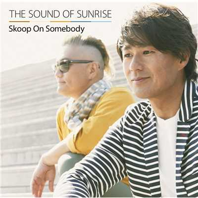 アルバム/THE SOUND OF SUNRISE/Skoop On Somebody