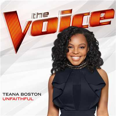 シングル/Unfaithful (The Voice Performance)/Teana Boston