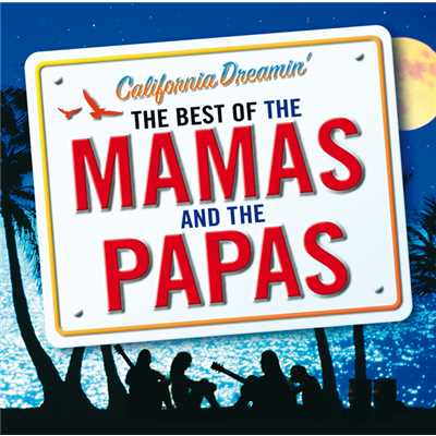 アルバム/California Dreamin' - The Best of The Mamas & The Papas/The Mamas & The Papas