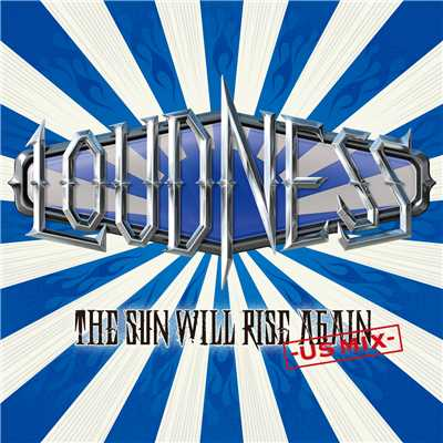 アルバム/THE SUN WILL RISE AGAIN -US MIX-/LOUDNESS