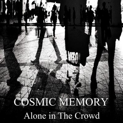alone in the crowd cosmic memory 歌詞 試聴 音楽ダウンロード