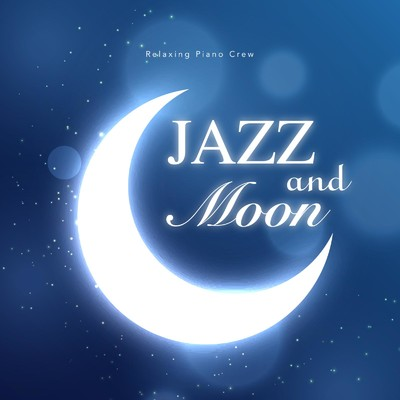 ハイレゾアルバム/Jazz and Moon/Relaxing Piano Crew
