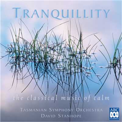 アルバム/Tranquillity: The Classical Music Of Calm/Tasmanian Symphony Orchestra/デイヴィッド・スタンホープ