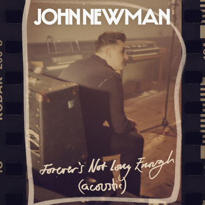 シングル/Forever's Not Long Enough (Acoustic)/John Newman