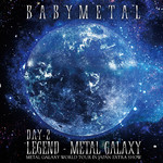 アルバム/LEGEND - METAL GALAXY [DAY-2] (METAL GALAXY WORLD TOUR IN JAPAN EXTRA SHOW)/BABYMETAL