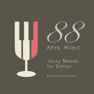 ハイレゾアルバム/88 Keys Music - Jazzy Moods for Dinner -/Relaxing Piano Crew