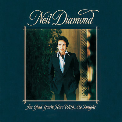 ハイレゾアルバム/I'm Glad You're Here With Me Tonight/Neil Diamond