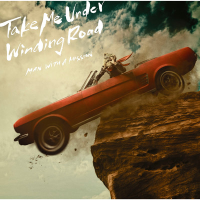 ハイレゾアルバム/Take Me Under / Winding Road/MAN WITH A MISSION
