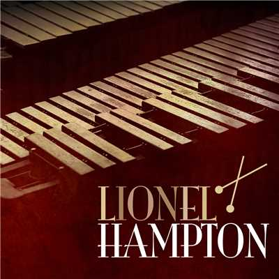 I Can't Give You Anything but Love/Lionel Hampton