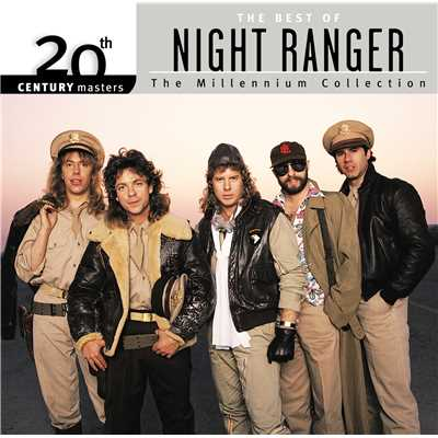 アルバム/20th Century Masters: The Millennium Collection: Best Of Night Ranger/Night Ranger