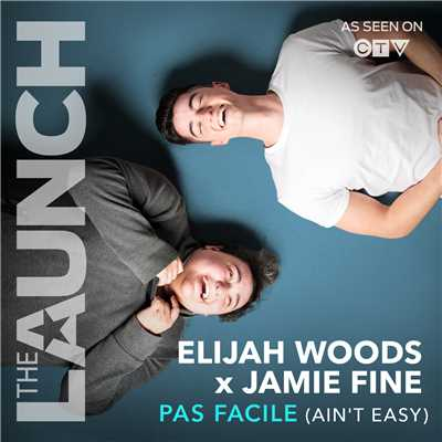 シングル/Pas Facile (Ain't Easy) (THE LAUNCH)/Elijah Woods x Jamie Fine