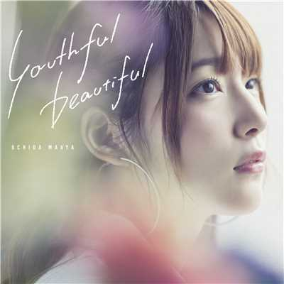 youthful beautiful/内田真礼