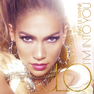シングル/I'm Into You (featuring Lil Wayne/Album Version)/Jennifer Lopez