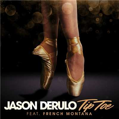 シングル/Tip Toe (feat. French Montana)/Jason Derulo