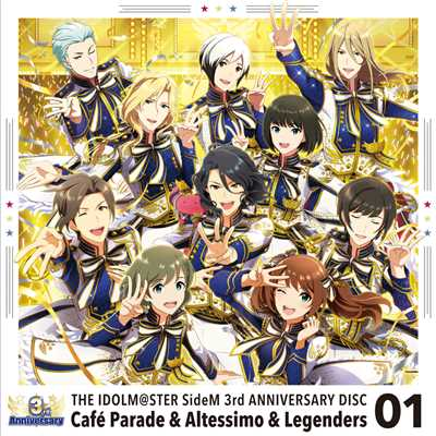 アルバム/THE IDOLM@STER SideM 3rd ANNIVERSARY DISC 01/Cafe Parade & Altessimo & Legenders