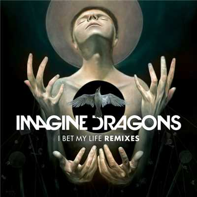 アルバム/I Bet My Life (Remixes)/Imagine Dragons