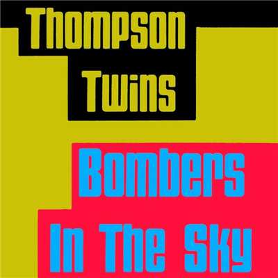 アルバム/Bombers In the Sky/The Thompson Twins