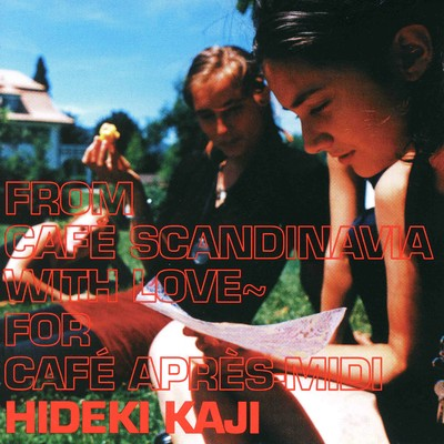 アルバム/From Cafe Scandinavia With Love for cafe apress-midi/カジヒデキ