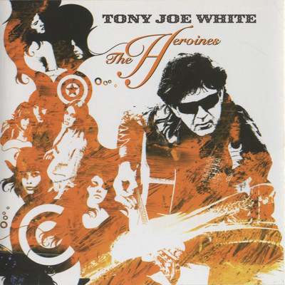 アルバム/The Heroines/Tony Joe White