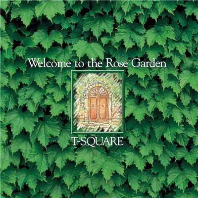 ハイレゾアルバム/Welcome to the Rose Garden/T-SQUARE