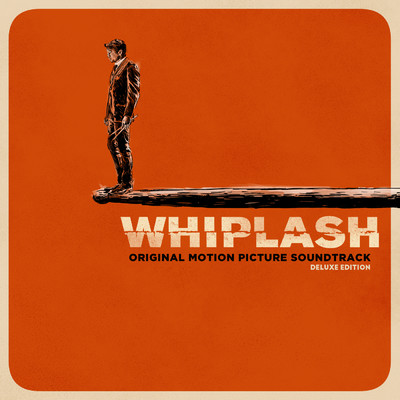 ハイレゾアルバム/Whiplash (Original Motion Picture Soundtrack / Deluxe Edition)/Various Artists