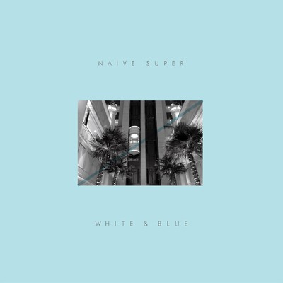 シングル/White And Blue/Naive Super