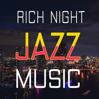 アルバム/RICH NIGHT JAZZ MUSIC/Various Artists