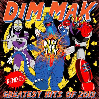 アルバム/Dim Mak Greatest Hits 2013: Remixes/Various Artists