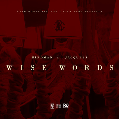 シングル/Wise Words (featuring Birdman, Jacquees)/Rich Gang