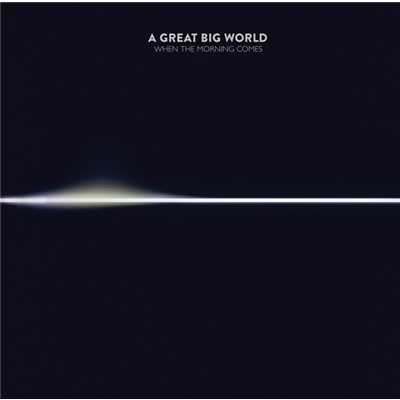 A Great Big World