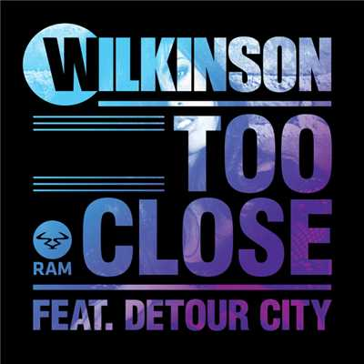 アルバム/Too Close (featuring Detour City)/Wilkinson