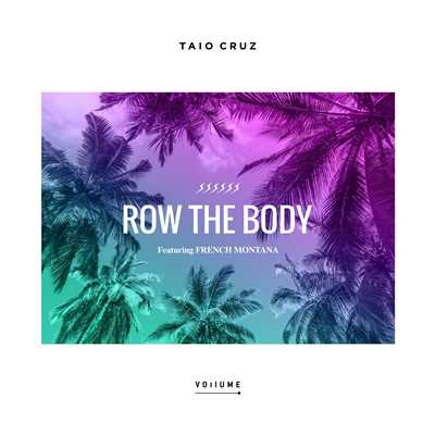 シングル/Row The Body (feat. French Montana)/Taio Cruz
