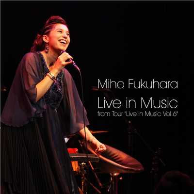 "ハイレゾアルバム/Live in Music from Tour ""Live in Music Vol.6""/福原美穂"