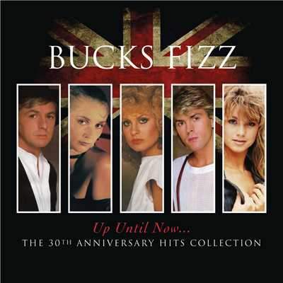 Up Until Now.....The 30th Anniversary Hits Collection/Bucks Fizz