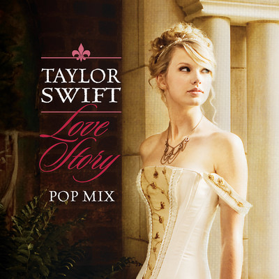 Love Story (Pop Mix)/Taylor Swift