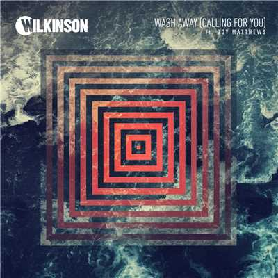 シングル/Wash Away (Calling For You) (featuring Boy Matthews)/Wilkinson