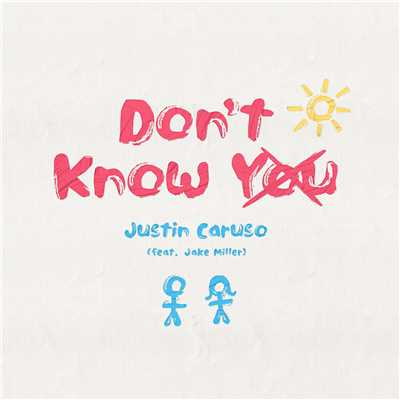 シングル/Don't Know You (feat. Jake Miller)/Justin Caruso