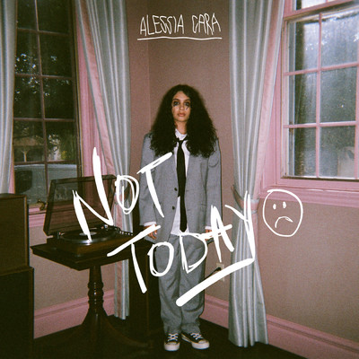 Not Today/Alessia Cara