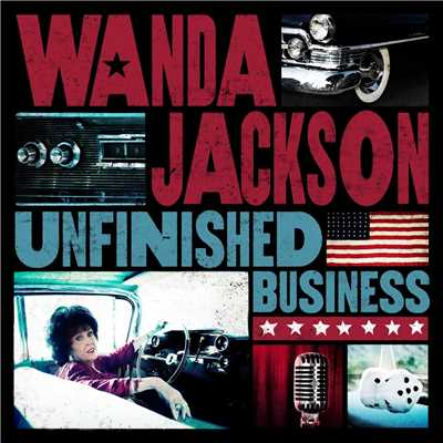 アルバム/Unfinished Business/Wanda Jackson