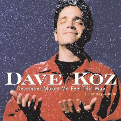 シングル/December Makes Me Feel This Way/Dave Koz