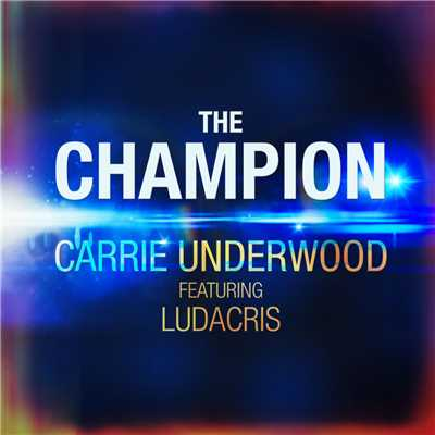 シングル/The Champion (featuring Ludacris)/Carrie Underwood