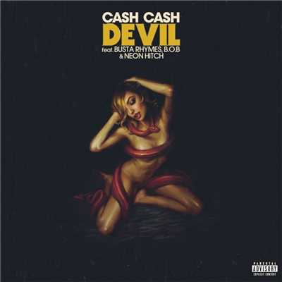 シングル/Devil (feat. Busta Rhymes, B.o.B & Neon Hitch)/Cash Cash